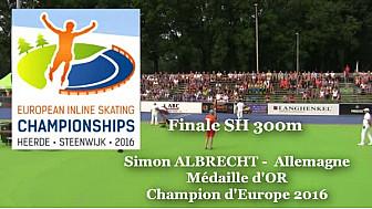 Simon ALBRECHT Allemagne Champion d'Europe  RollerPiste 2016 d'Heerde : Finale SH 300m vitesse  @FFRollerSports #TvLocale_fr