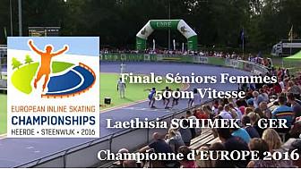 Laethisia SCHIMEK  - GER Championne d'Europe  RollerPiste 2016 d'Heerde : Finale SF 500m vitesse @FFRollerSports #TvLocale_fr